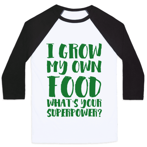 I Grow My Own Food Baseball Tee