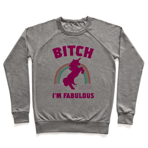 Bitch I'm Fabulous Pullover