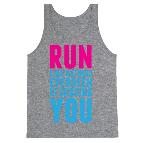 Run Like Katniss is Chasing You Tank Top
