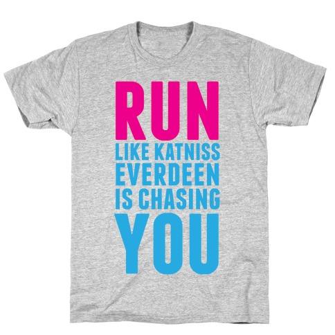 Run Like Katniss is Chasing You T-Shirt