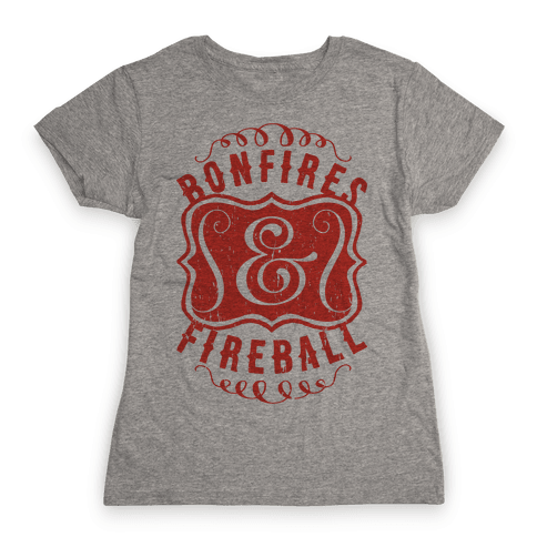 Bonfires And Fireball Womens T-Shirt
