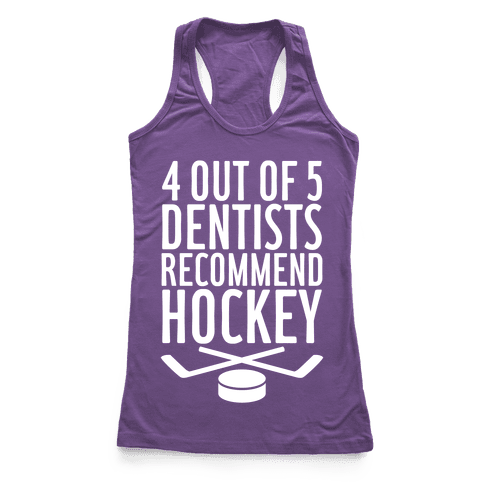 4 Out Of 5 Dentists Recommend Hockey Racerback Tank Top
