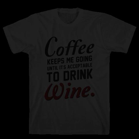 Coffee Keeps Me Going (dark) Mens T-Shirt