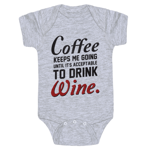 Coffee Keeps Me Going (dark) Baby Onesy