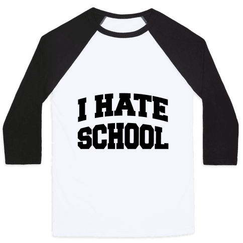 I Hate School Baseball Tee