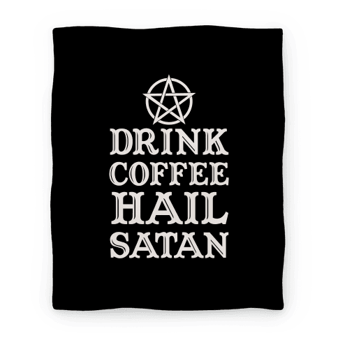 Drink Coffee, Hail Satan Blanket