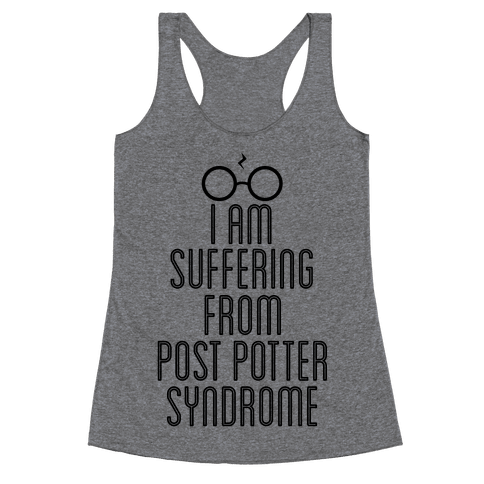Post Potter Syndrome Racerback Tank Top