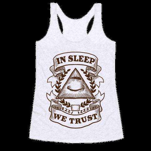 In Sleep We Trust Racerback Tank Top