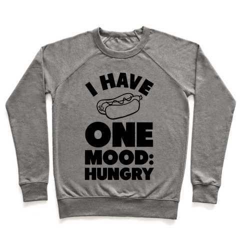 I Have One Mood: Hungry Pullover
