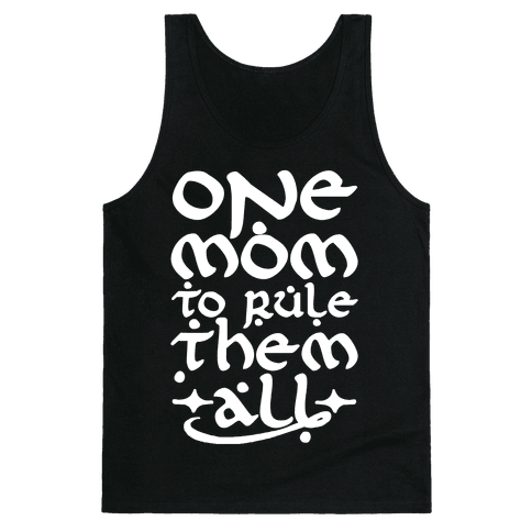 One Mom To Rule Them All Tank Top