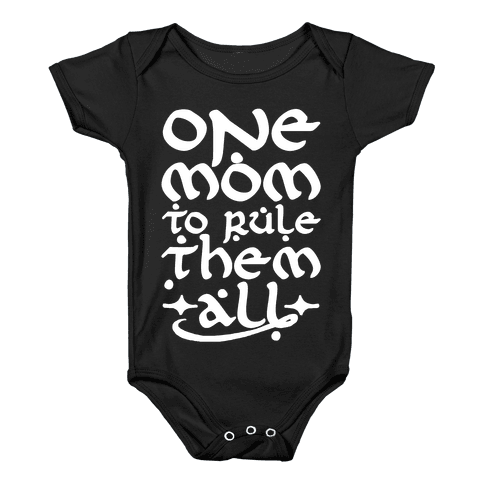 One Mom To Rule Them All Baby Onesy