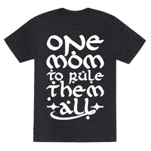 One Mom To Rule Them All