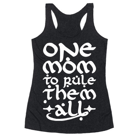 One Mom To Rule Them All Racerback Tank Top