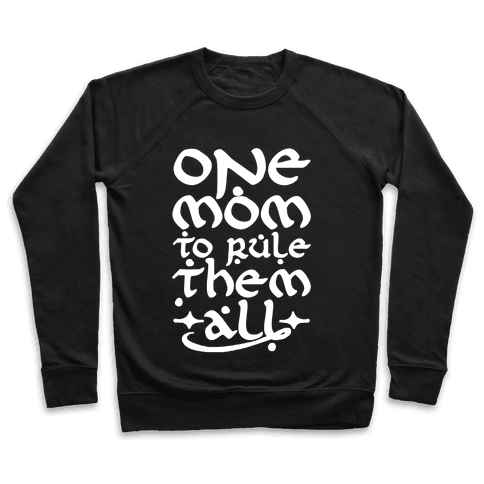 One Mom To Rule Them All Pullover