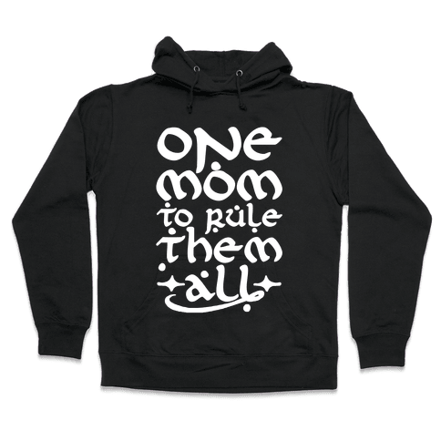 One Mom To Rule Them All Hooded Sweatshirt