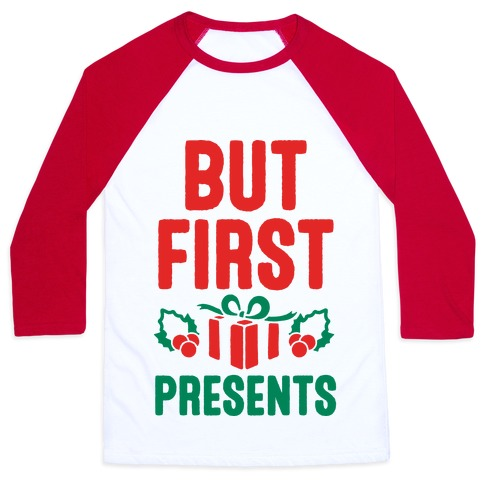 But First Presents Baseball Tee