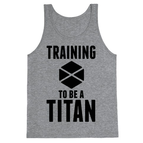 Training To Be A Titan Tank Top