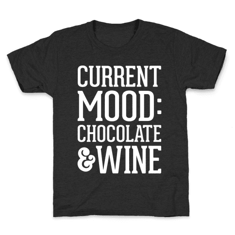 Current Mood: Chocolate & Wine Kids T-Shirt