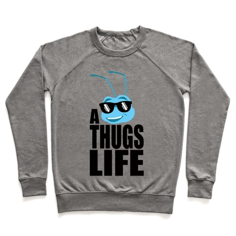 A Thugs Life Pullover
