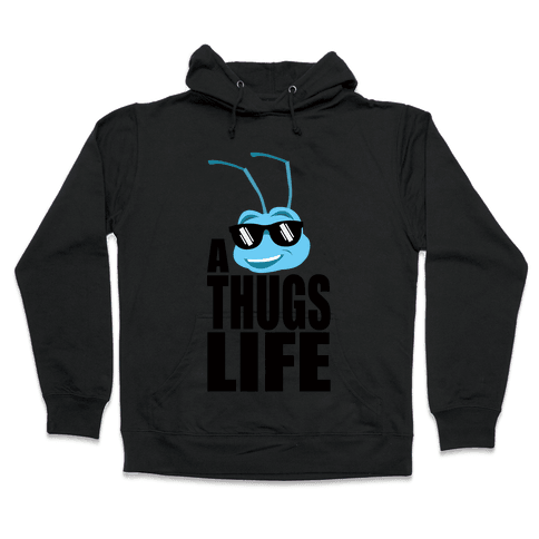 A Thugs Life Hooded Sweatshirt