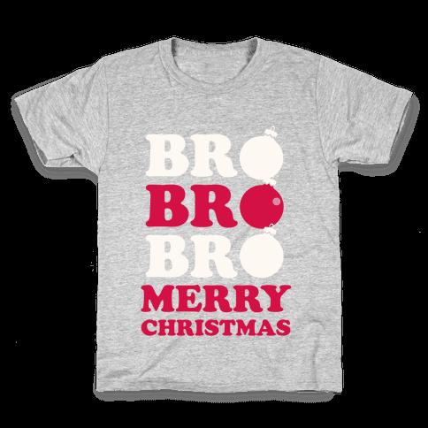 Bro Bro Bro, Merry Christmas Kids T-Shirt