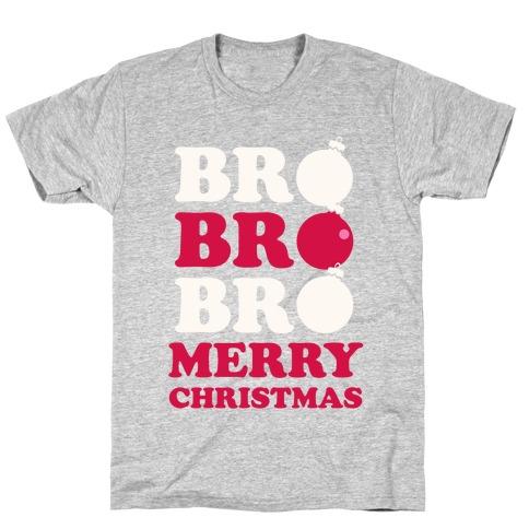 Bro Bro Bro, Merry Christmas T-Shirt