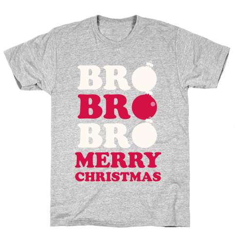 Bro Bro Bro, Merry Christmas Mens T-Shirt