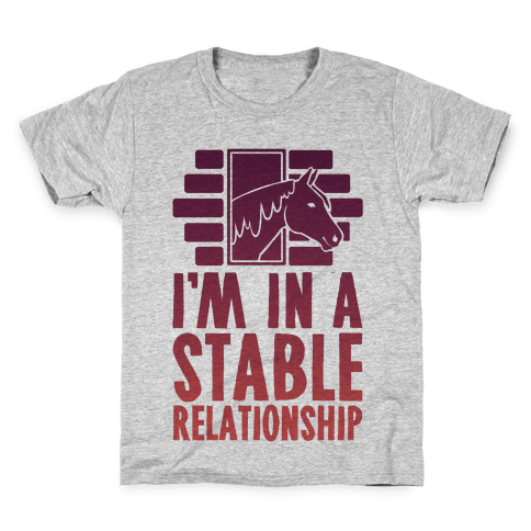I'm In A Stable Relationship Kids T-Shirt