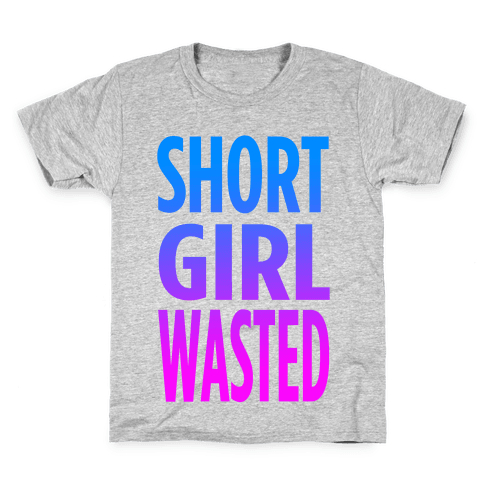 Short Girl Wasted Kids T-Shirt