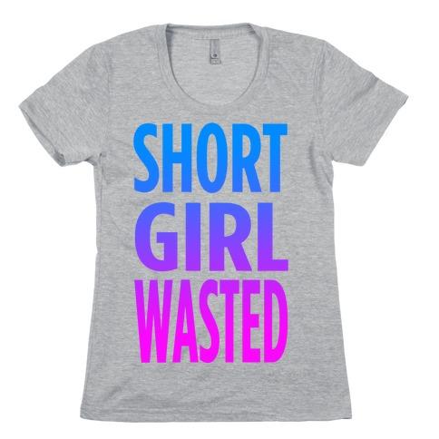 Short Girl Wasted Womens T-Shirt