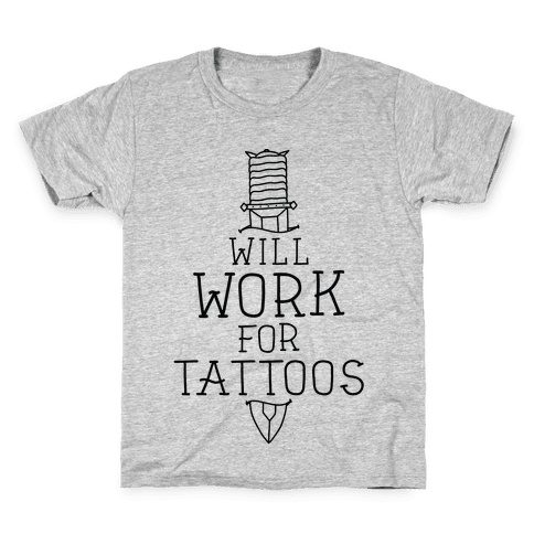 Will Work for Tattoos Kids T-Shirt
