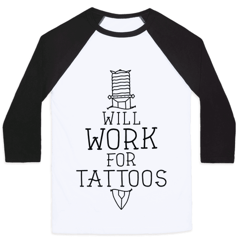 Will Work for Tattoos Baseball Tee