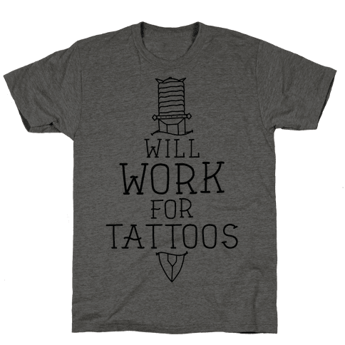 Will Work for Tattoos Mens T-Shirt