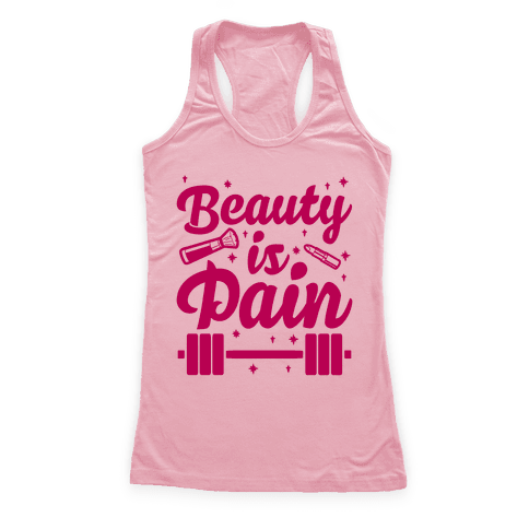 Beauty Is Pain Racerback Tank Top