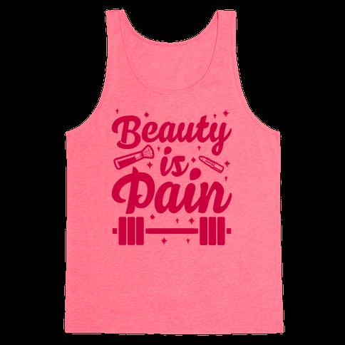Beauty Is Pain Tank Top