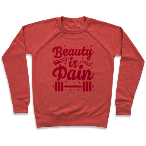 Beauty Is Pain Pullover