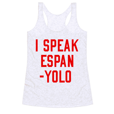 I Speak Espanyolo Racerback Tank Top