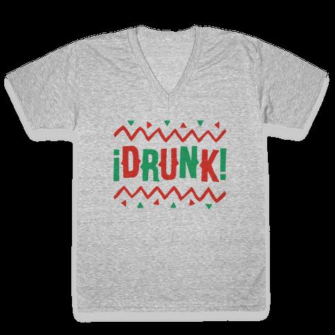 Drunk! V-Neck Tee Shirt