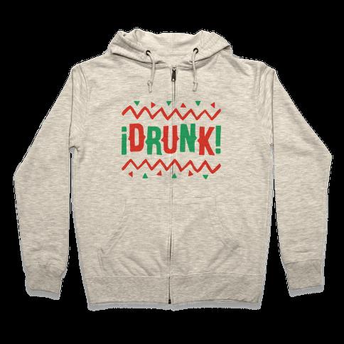 Drunk! Zip Hoodie