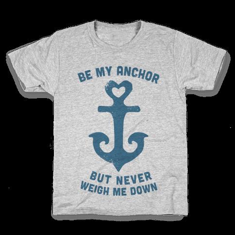 Be My Anchor Kids T-Shirt