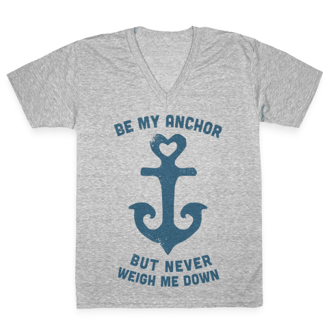 Be My Anchor V-Neck Tee Shirt