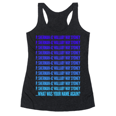 P. Sherman 42 Wallaby Way Sydney Racerback Tank Top