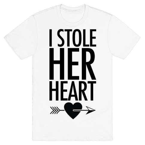 I Stole Her Heart Mens T-Shirt