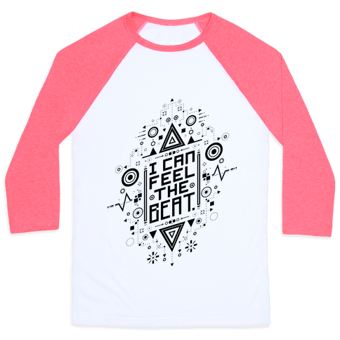I Can Feel The Beat Baseball Tee