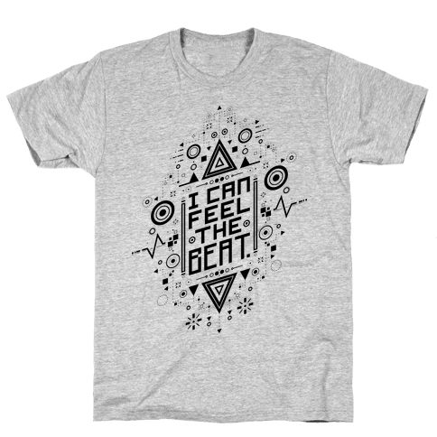 I Can Feel The Beat Mens T-Shirt