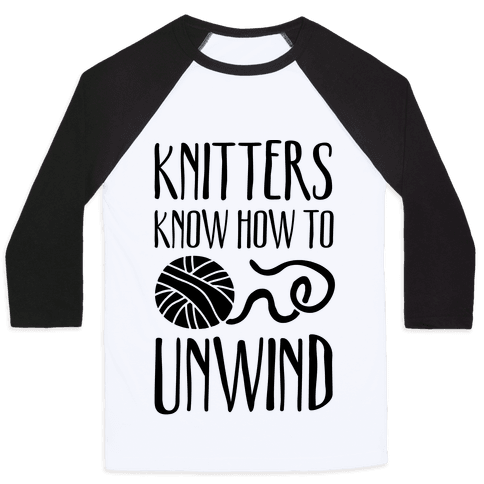 Knitters Know How To Unwind