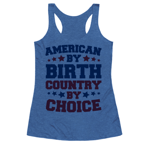 American By Birth Country By Choice Racerback Tank Tops