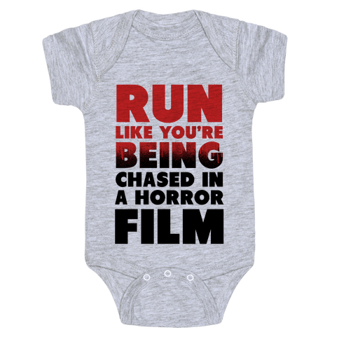 Run Like Your Being Chased in a Horror Film Baby Onesy