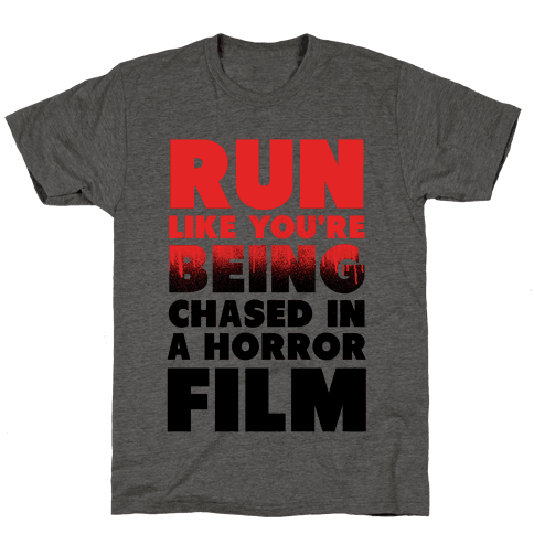 Run Like Your Being Chased in a Horror Film