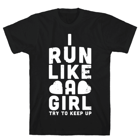 I Run Like a Girl Mens T-Shirt